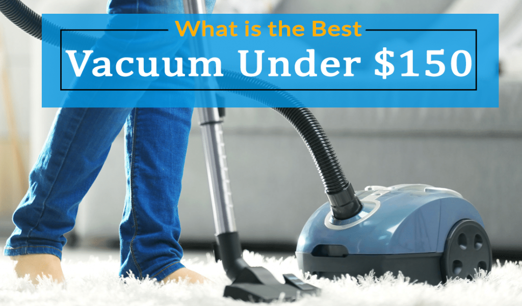 Best vacuum under $150